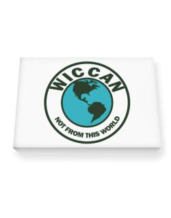 Wiccan Not From This World Canvas square