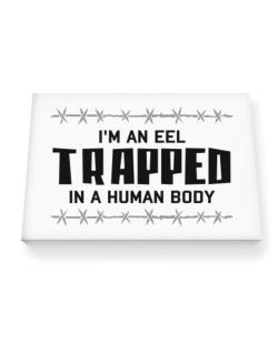 I Am Eel Trapped In A Human Body Canvas square