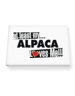 At Least My Alpaca Loves Me ! Canvas square