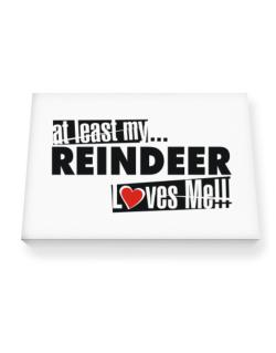 At Least My Reindeer Loves Me ! Canvas square