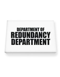Department Of Redundancy Department Canvas square