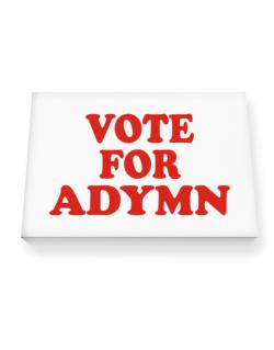 Vote For Adymn Canvas square