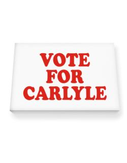 Vote For Carlyle Canvas square