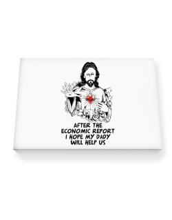 After The Economic Report I Hope My Daddy Will Help Us - Jesus Canvas square