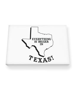 Everything is bigger in Texas  Canvas square