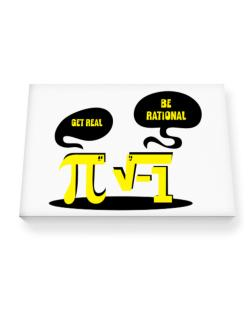 Get real Be rational Canvas square