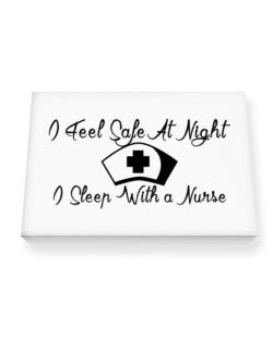 I Feel Safe At Night I Sleep With a Nurse Canvas square