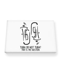 Tuba or not tuba? that is the question Canvas square