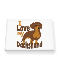 I love my dachshund Canvas square