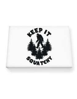 Keep it squatchy Canvas square