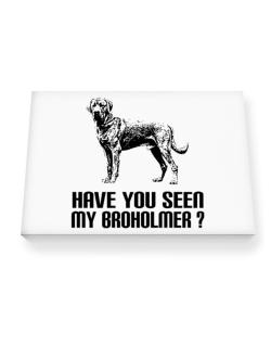 Have you seen my Broholmer? Canvas square