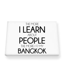 The more I learn about people the more I love my Bangkok Canvas square