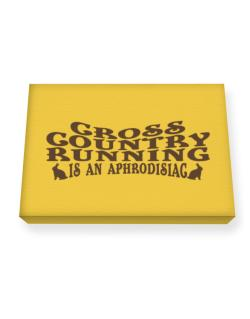 Cross Country Running Is Aphrodisiac Canvas square