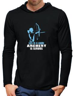Life Is A Game, Archery Is Serious Hooded Long Sleeve T-Shirt-Mens