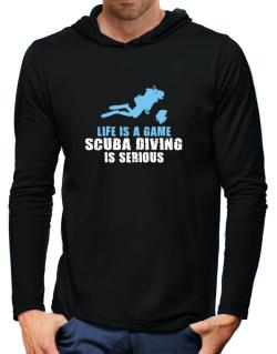 Life Is A Game, Scuba Diving Is Serious Hooded Long Sleeve T-Shirt-Mens