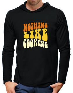 Nothing Like Cooking Hooded Long Sleeve T-Shirt-Mens