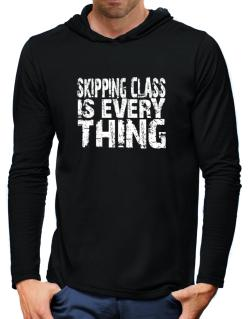 Skipping Class Is Everything Hooded Long Sleeve T-Shirt-Mens