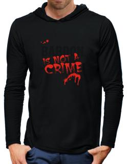 Being A ... Baboon Is Not A Crime Hooded Long Sleeve T-Shirt-Mens
