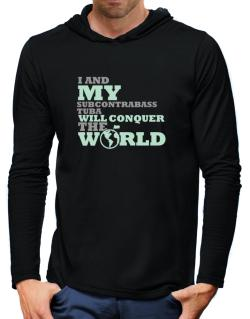 I And My Subcontrabass Tuba Will Conquer The World Hooded Long Sleeve T-Shirt-Mens