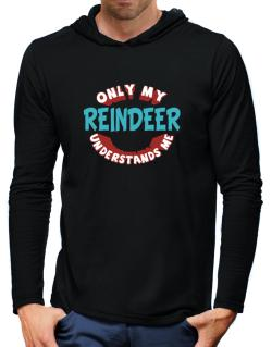 Only My Reindeer Understands Me Hooded Long Sleeve T-Shirt-Mens