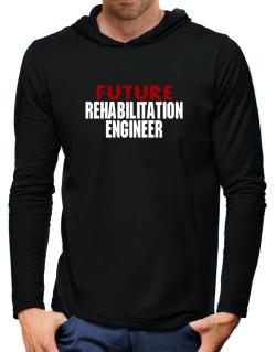 Future Rehabilitation Engineer Hooded Long Sleeve T-Shirt-Mens