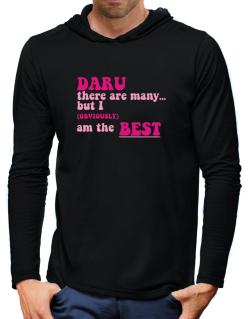 Daru There Are Many... But I (obviously!) Am The Best Hooded Long Sleeve T-Shirt-Mens