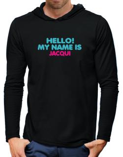 Hello! My Name Is Jacqui Hooded Long Sleeve T-Shirt-Mens