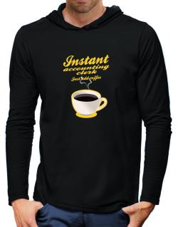 Instant Accounting Clerk, just add coffee Hooded Long Sleeve T-Shirt-Mens