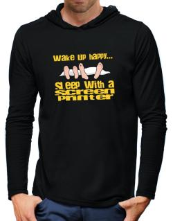 wake up happy .. sleep with a Screen Printer Hooded Long Sleeve T-Shirt-Mens