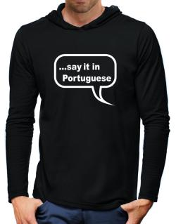 Say It In Portuguese Hooded Long Sleeve T-Shirt-Mens