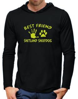 My Best Friend Is My Shetland Sheepdog Hooded Long Sleeve T-Shirt-Mens