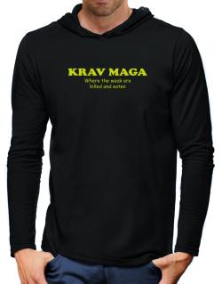 Krav Maga Where The Weak Are Killed And Eaten Hooded Long Sleeve T-Shirt-Mens
