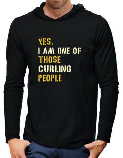 Yes I Am One Of Those Curling People Hooded Long Sleeve T-Shirt-Mens