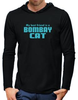 My Best Friend Is A Bombay Hooded Long Sleeve T-Shirt-Mens