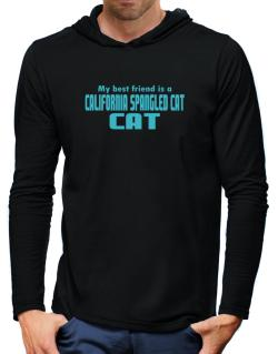 My Best Friend Is A California Spangled Cat Hooded Long Sleeve T-Shirt-Mens
