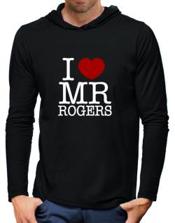 I Love Mr Rogers Hooded Long Sleeve T-Shirt-Mens