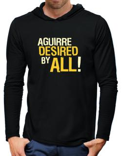 Aguirre Desired By All! Hooded Long Sleeve T-Shirt-Mens