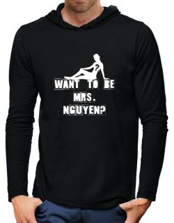 Want To Be Mrs. Nguyen? Hooded Long Sleeve T-Shirt-Mens