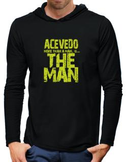 Acevedo More Than A Man - The Man Hooded Long Sleeve T-Shirt-Mens