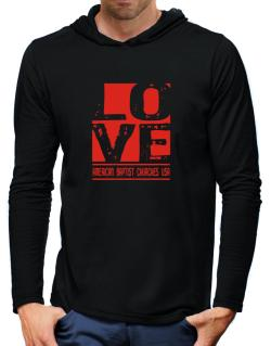 Love American Baptist Churches Usa Hooded Long Sleeve T-Shirt-Mens