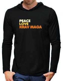 Peace , Love And Krav Maga Hooded Long Sleeve T-Shirt-Mens
