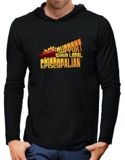 Support Your Local Episcopalian Hooded Long Sleeve T-Shirt-Mens