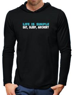 Life Is Simple . Eat, Sleep, Archery Hooded Long Sleeve T-Shirt-Mens