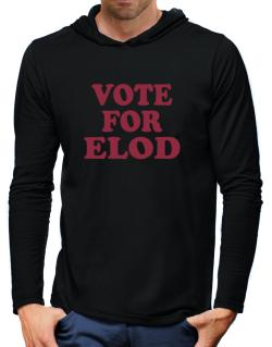 Vote For Elod Hooded Long Sleeve T-Shirt-Mens