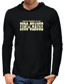 PROUD PARENT OF A Euro-Chausie Hooded Long Sleeve T-Shirt-Mens