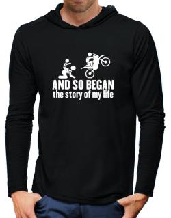 And so began the story of my life motocross Hooded Long Sleeve T-Shirt-Mens