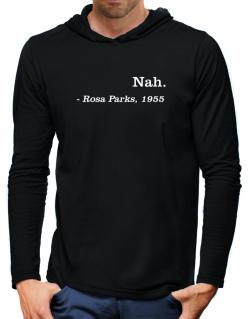 Nah Rosa Parks 1955 Hooded Long Sleeve T-Shirt-Mens