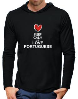 Keep calm and love Portuguese chalk style Hooded Long Sleeve T-Shirt-Mens