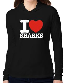 I Love Sharks Hooded Long Sleeve T-Shirt Women
