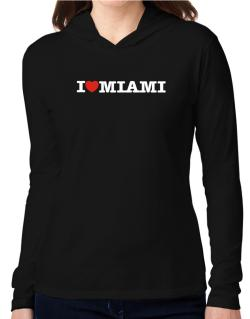 I Love Miami Hooded Long Sleeve T-Shirt Women